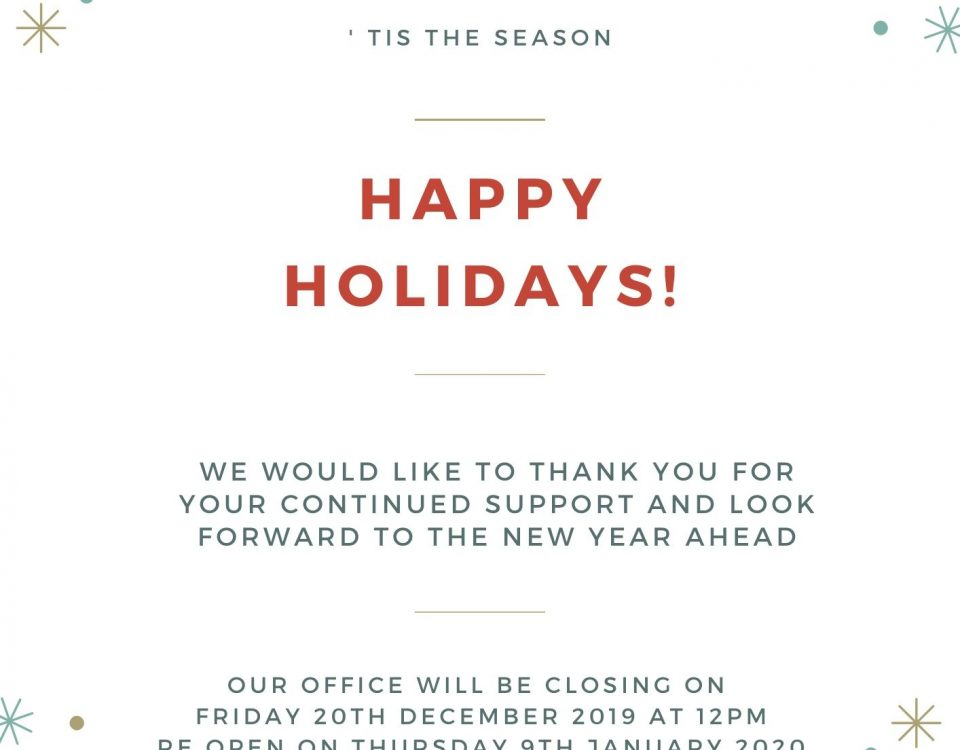 Wishing you all a Festive Season Our offices will be closed from 20th Dec 2019 - 9th Jan 2020